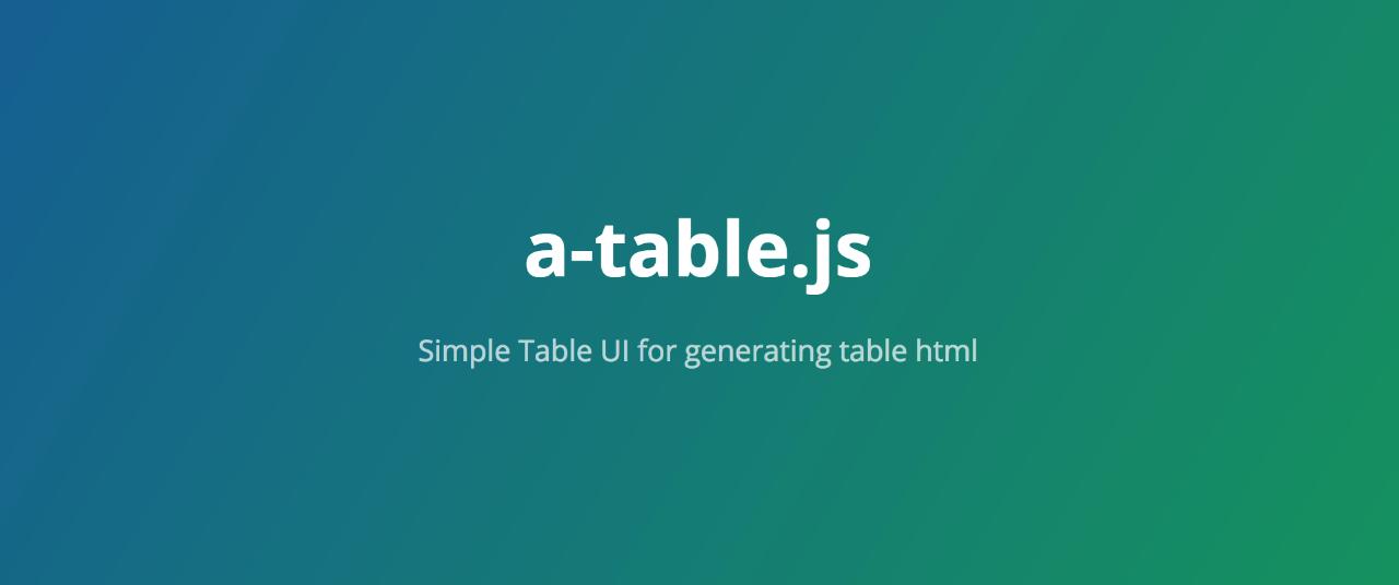テーブル編集用UIライブラリ、a-table jsをリリースしました